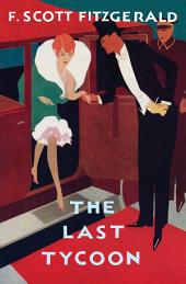 Love of the Last Tycoon: The Authorized Text