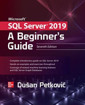 Microsoft SQL Server 2019  A Beginner s Guide  Seventh Edition PDF