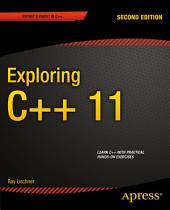 Exploring C++ 11: Edition 2