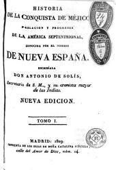Historia de la conquista de Méjico, población y progresos de la América Septentrional conocida con el nombre de Nueva España