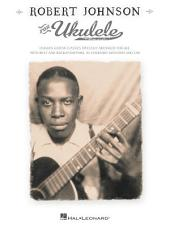 Robert Johnson for Ukulele (Songbook)