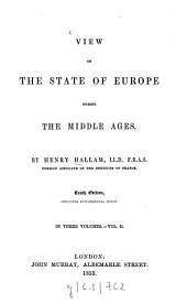 View of the state of Europe during the middle ages: In 3 vol, Volume 2