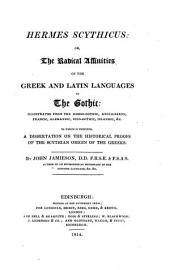 Hermes Scythicus: Or The Radical Affinities of the Greek and Latin Languages to the Gothic