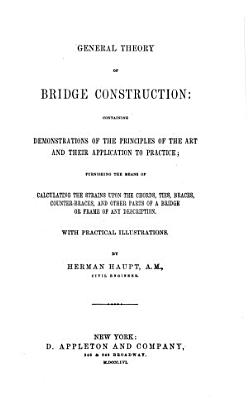 General theory of Bridge Construction     With practical illustrations PDF