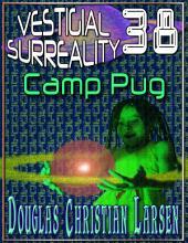 Vestigial Surreality: 38: Camp Pug