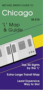 Michael Brein's Guide to Chicago by The 'L': Top 50 Sights by the 'L'