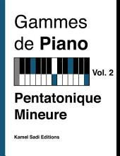 Gammes de Piano Vol. 2: Pentatonique Mineure