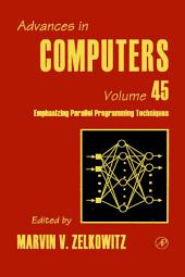 Advances in Computers: Volume 45
