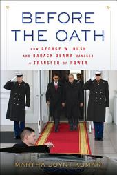 Before the Oath: How George W. Bush and Barack Obama Managed a Transfer of Power