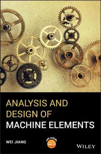 Analysis and Design of Machine Elements Book
