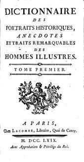 Dictionnaire des portraits hist., anecdotes et traits remarquables des hommes illustres: Volume1