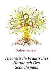 Theoretisch-Praktisches Handbuch Des Schachspiels