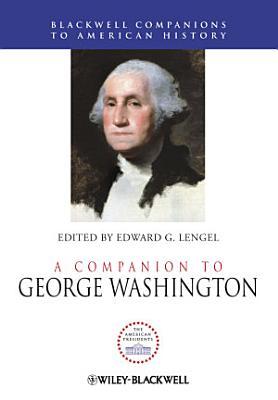 A Companion to George Washington PDF