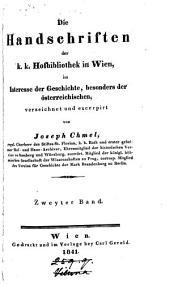 Die Handschriften der K.K. Hofbibliothek in Wien, im Interesse der Geschichte, besonders der Osterreichischen: Volume 2