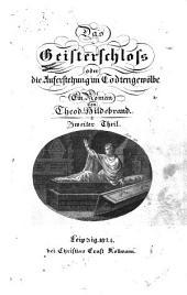 Das Geisterschloss: oder die Auferstehung im Todtengewölbe. Ein Roman, Band 2