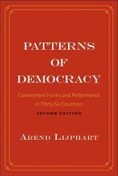 Patterns of Democracy: Government Forms and Performance in Thirty-Six Countries, Edition 2