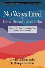 No Ways Tired: The Journey for Professionals of Color in Student Affairs