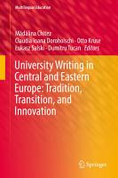 University Writing in Central and Eastern Europe  Tradition  Transition  and Innovation PDF