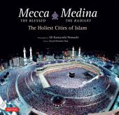 Mecca the Blessed & Medina the Radiant (Bilingual): The Holiest Cities of Islam (Bilingual Edition)