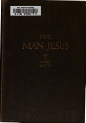 The Man Jesus: Being a Brief Account of the Life and Teaching of the Prophet of Nazareth
