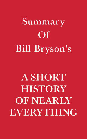 Summary of Bill Bryson s A Short History of Nearly Everything