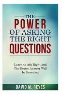 The Power of Asking the Right Questions