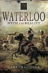 Waterloo: Myth and Reality