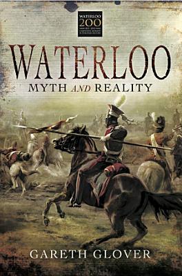 Waterloo  Myth and Reality PDF