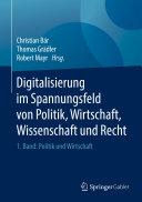 Digitalisierung im Spannungsfeld von Politik  Wirtschaft  Wissenschaft und Recht