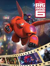 Big Hero 6 Cinestory