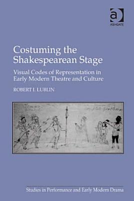 Costuming the Shakespearean Stage PDF