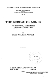 The Bureau of Mines: Its History, Activities and Organization, Issue 3