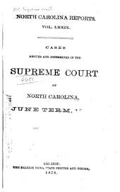 North Carolina Reports: Cases Argued and Determined in the Supreme Court of North Carolina, Volume 79
