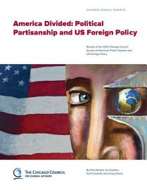America Divided  Political Partisanship And US Foreign Policy
