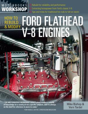 How to Rebuild   Modify Ford Flathead V 8 Engines PDF