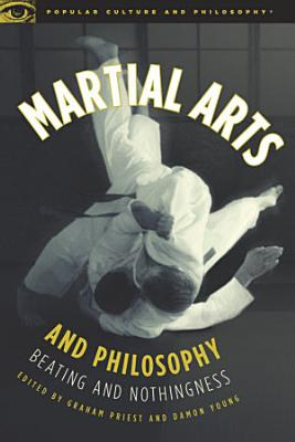 Martial Arts and Philosophy PDF