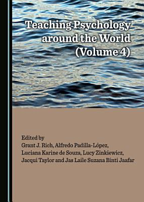 Teaching Psychology around the World  Volume 4