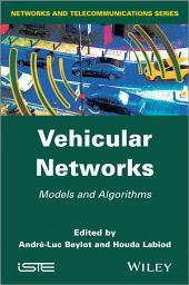 Vehicular Networks: Models and Algorithms