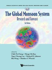 The Global Monsoon System: Research and Forecast