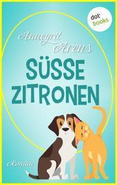 Süße Zitronen: Roman