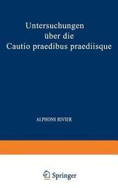 Untersuchungen über die Cautio Praedibus Praediisque