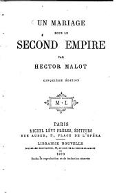 Un mariage sous le second empire par Hector Malot: Volume 1