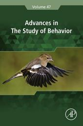 Advances in the Study of Behavior: Volume 47