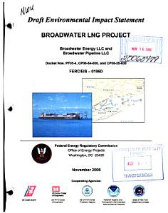Broadwater LNG Project  Broadwater Energy LLC and Broadwater Pipeline LLC  Docket Nos  PF05 4  CP06 54 000  and CP06 55 000 PDF