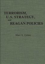 Terrorism, U.S. Strategy, and Reagan Policies
