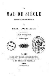 Le mal du siècle scènes de la vie contemporaine par Henri Coscience