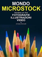 Mondo Microstock. Vendere on line fotografie illustrazioni video.