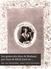 Les gestes des ducs de Brabant, par Jean de Klerk [and an anonymous continuator] publ. par J.F. Willems (J.H. Bormans).