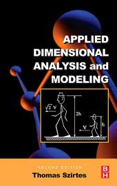 Applied Dimensional Analysis and Modeling: Edition 2