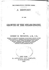 The Growth of the Steam-engine ...